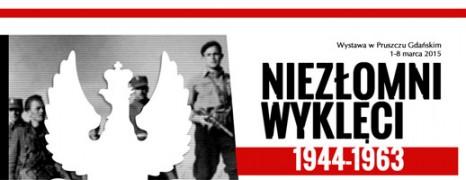 Wystawa Niezłomni Wyklęci / 1944-1963