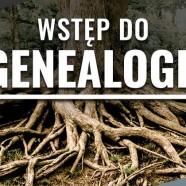 Wstęp do genealogii | Społeczna Biblioteka Historyczna
