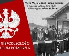 Stulecie niepodległości – jak to było na Pomorzu? | prelekcja #2